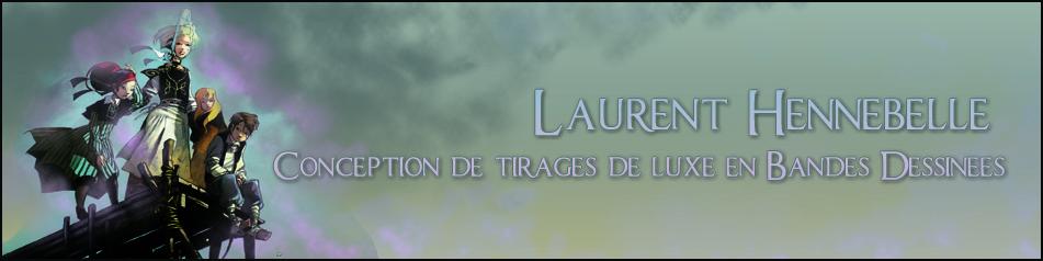 Laurent Hennebelle, Edition de Bandes dessinées en tirages limités.
